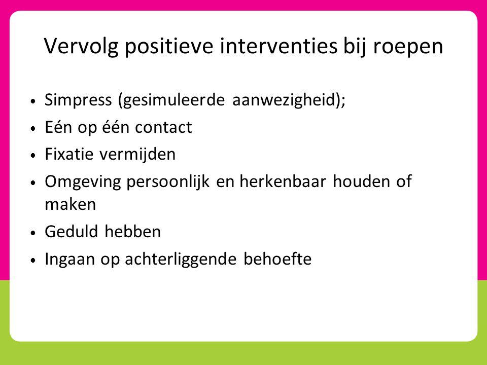 Vervolg positieve interventies bij roepen