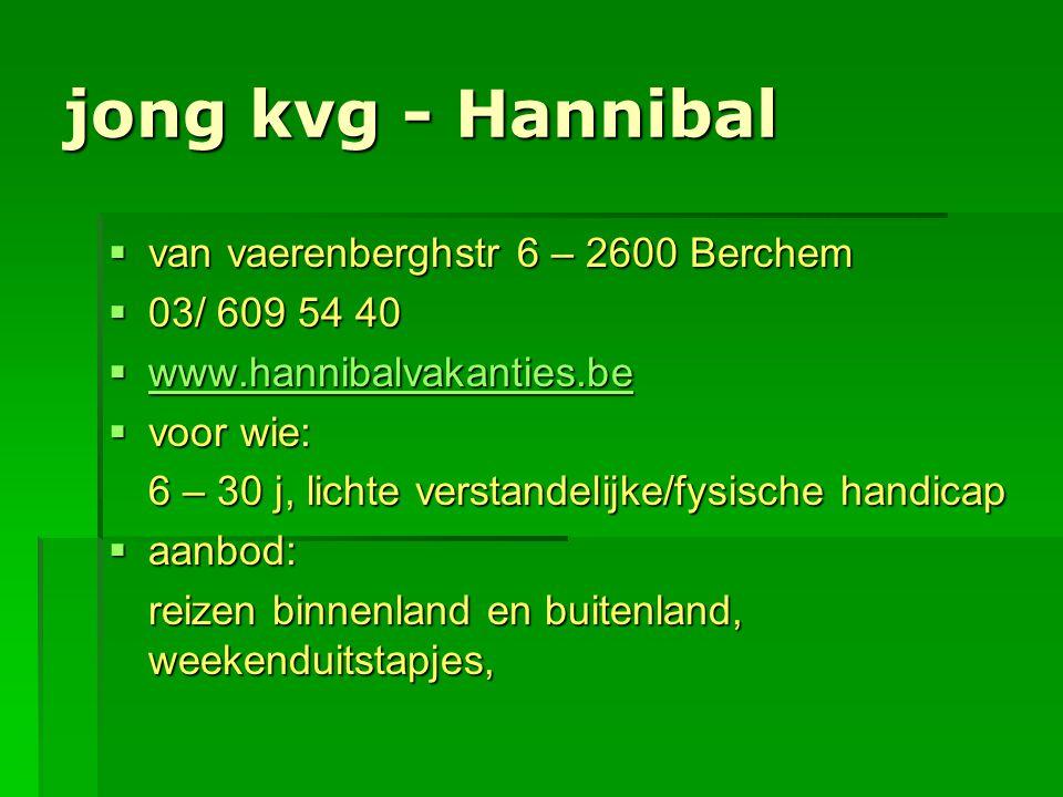 jong kvg - Hannibal van vaerenberghstr 6 – 2600 Berchem 03/ 609 54 40