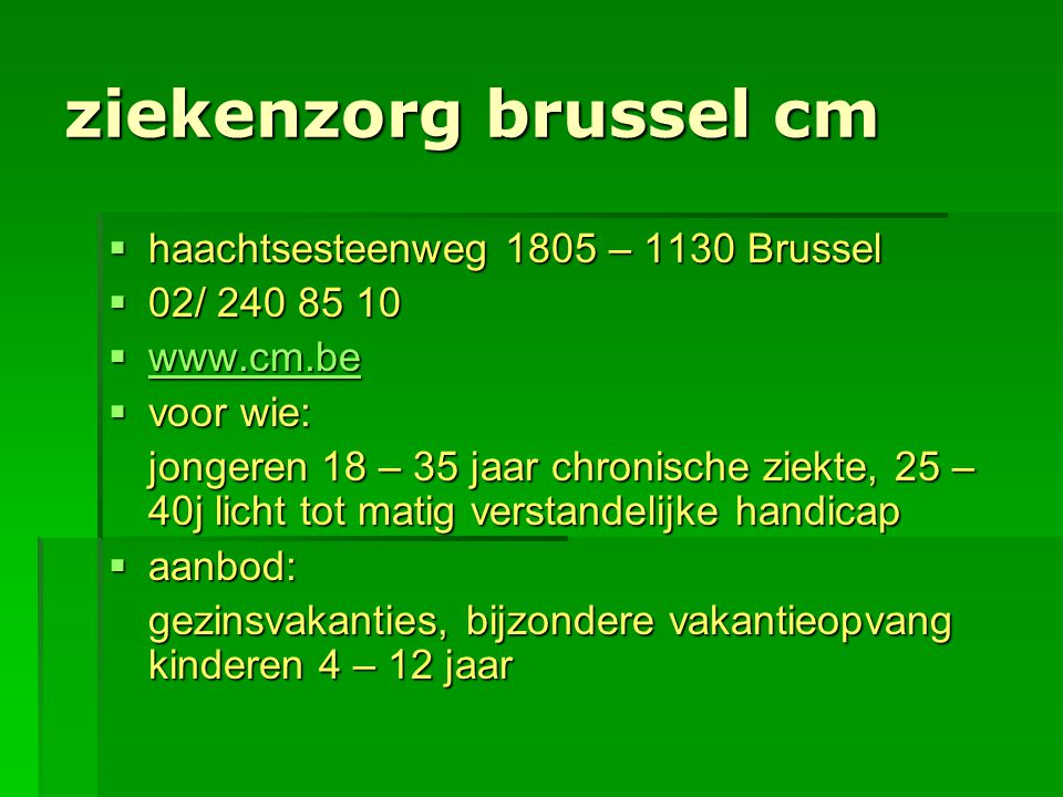 ziekenzorg brussel cm haachtsesteenweg 1805 – 1130 Brussel