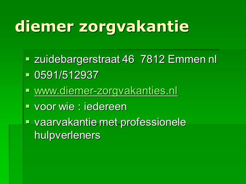 diemer zorgvakantie zuidebargerstraat 46 7812 Emmen nl 0591/512937
