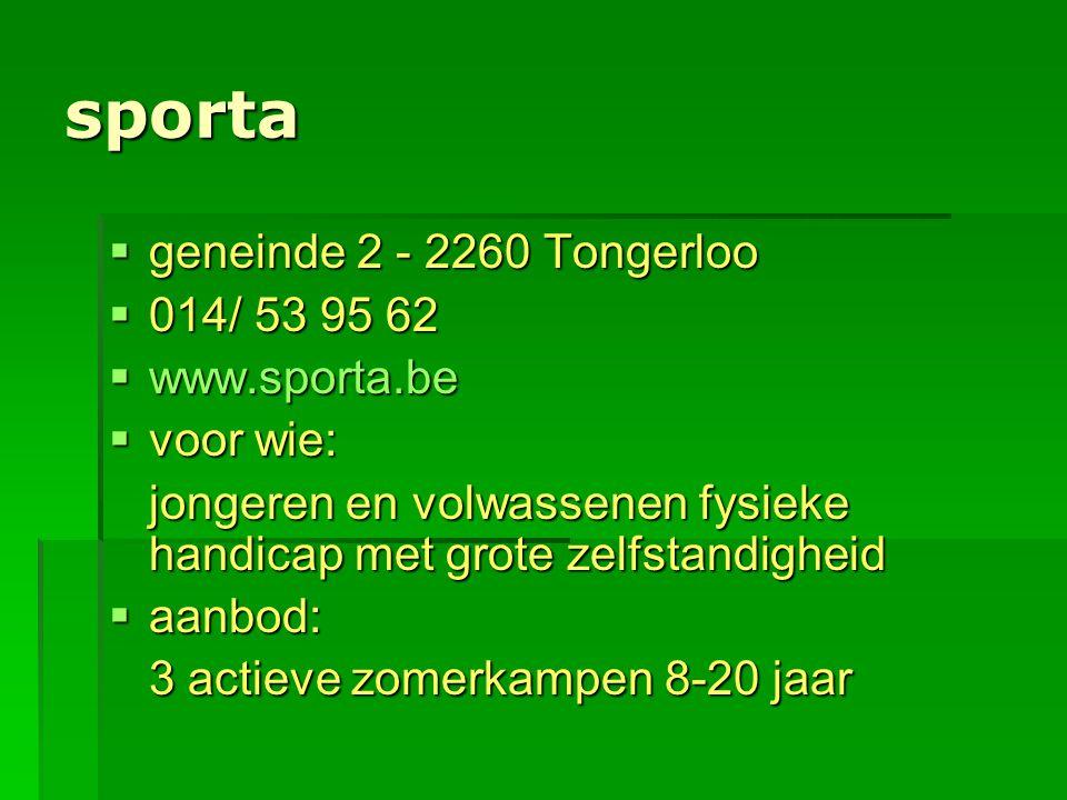sporta geneinde 2 - 2260 Tongerloo 014/ 53 95 62 www.sporta.be