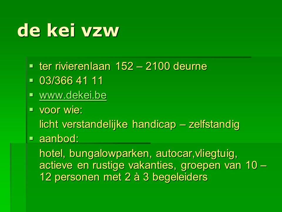 de kei vzw ter rivierenlaan 152 – 2100 deurne 03/366 41 11
