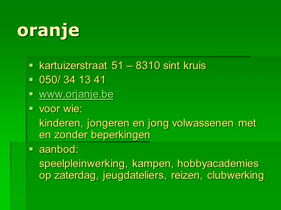 oranje kartuizerstraat 51 – 8310 sint kruis 050/ 34 13 41