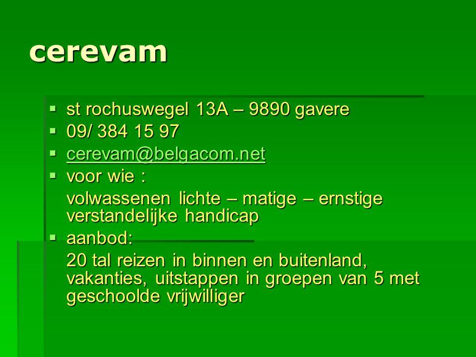 cerevam st rochuswegel 13A – 9890 gavere 09/ 384 15 97