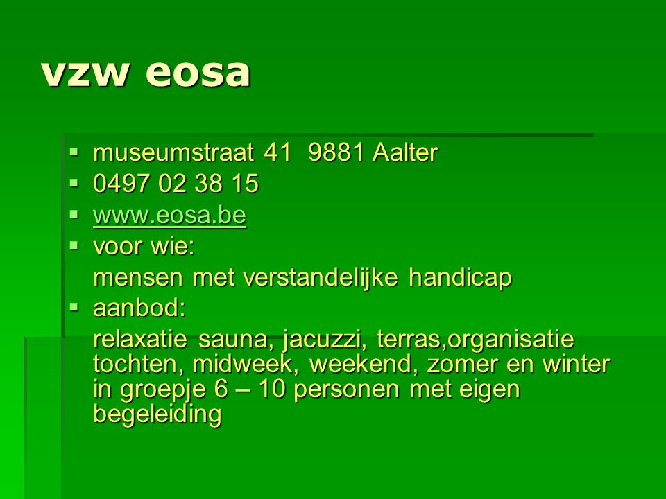 vzw eosa museumstraat 41 9881 Aalter 0497 02 38 15 www.eosa.be