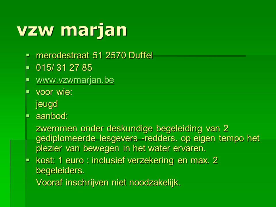 vzw marjan merodestraat 51 2570 Duffel 015/ 31 27 85 www.vzwmarjan.be