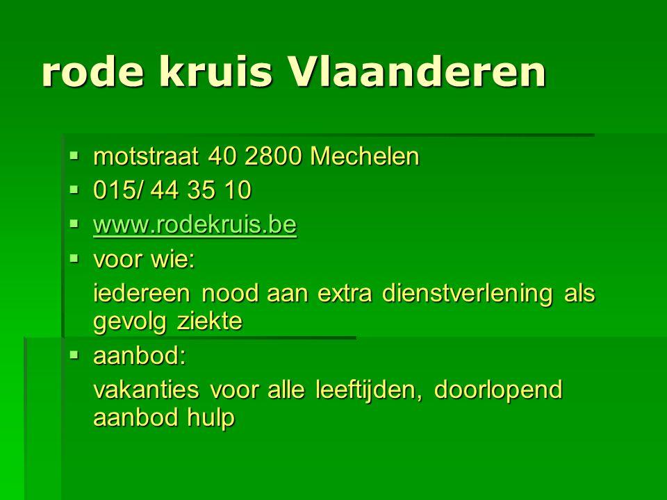 rode kruis Vlaanderen motstraat 40 2800 Mechelen 015/ 44 35 10