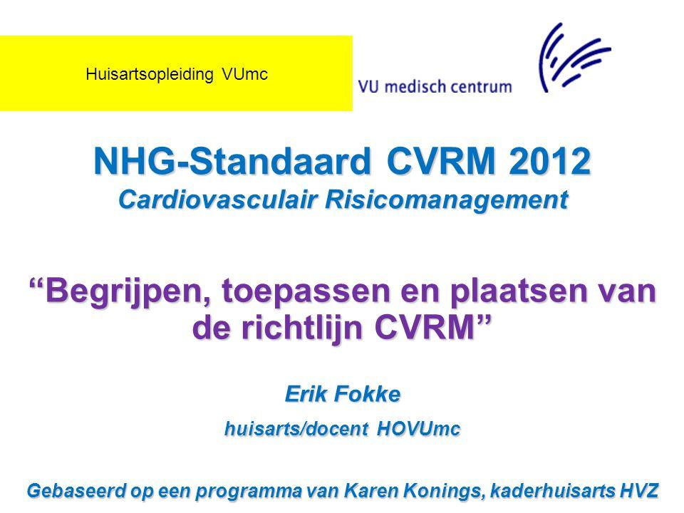 NHG-Standaard CVRM 2012 Cardiovasculair Risicomanagement