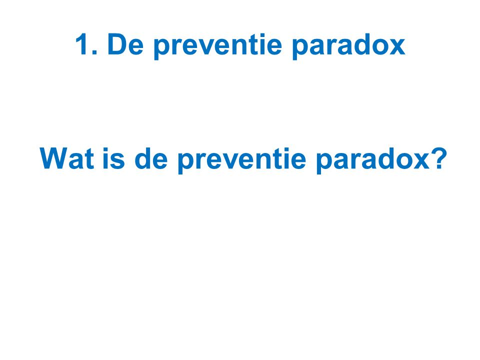 Wat is de preventie paradox