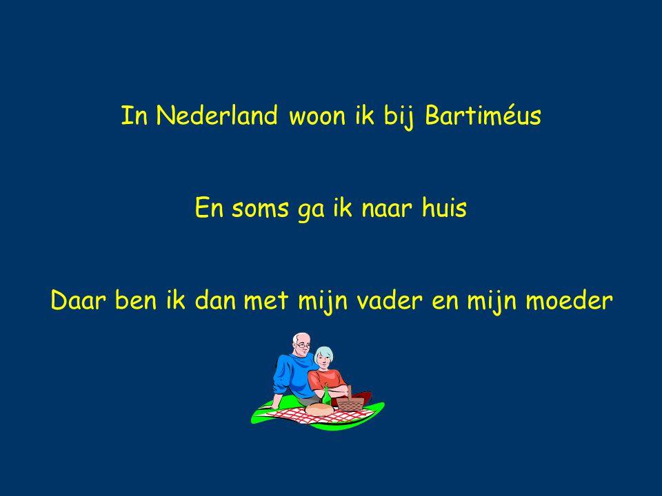 In Nederland woon ik bij Bartiméus