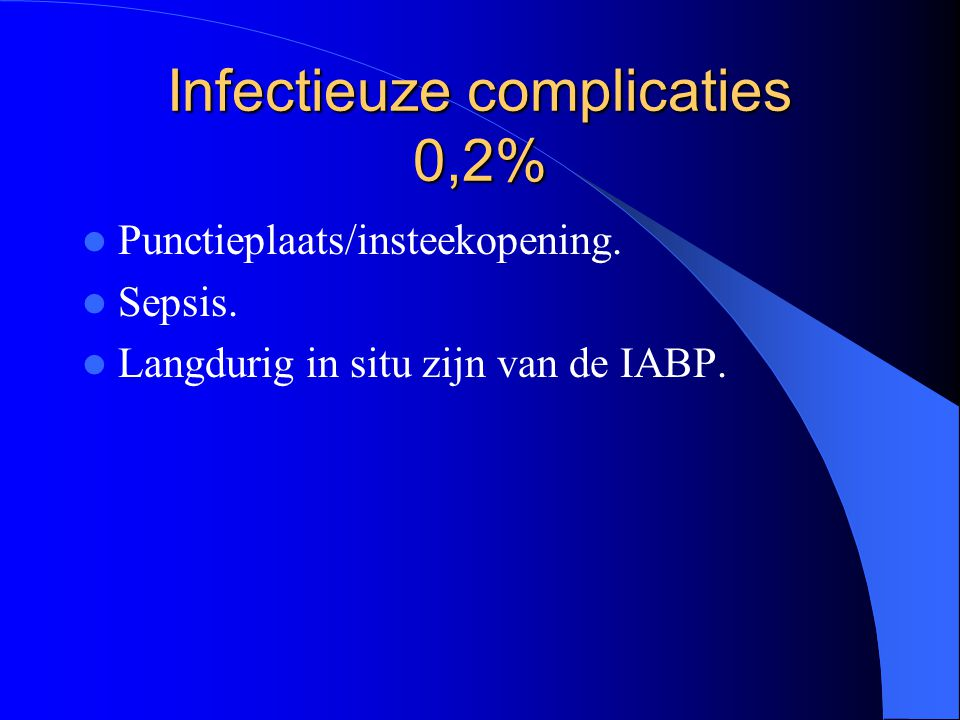 Infectieuze complicaties 0,2%