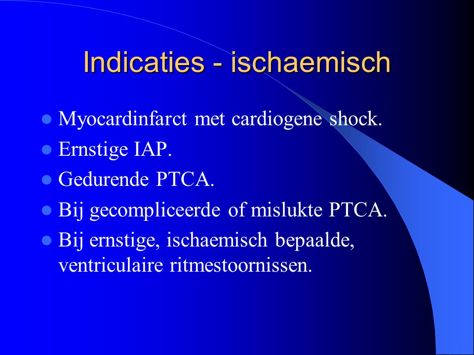 Indicaties - ischaemisch