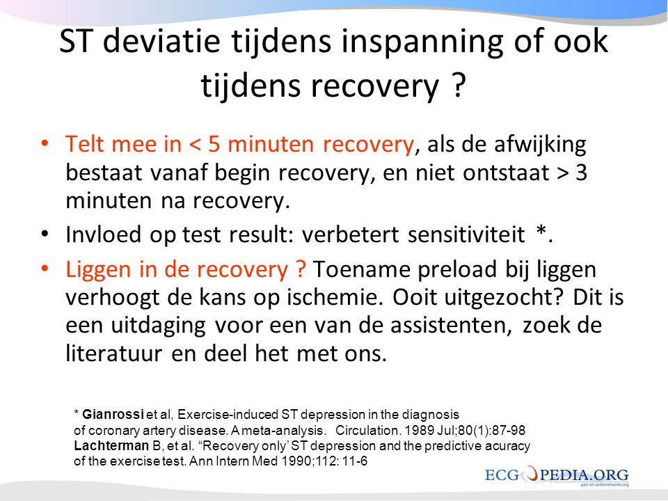 ST deviatie tijdens inspanning of ook tijdens recovery