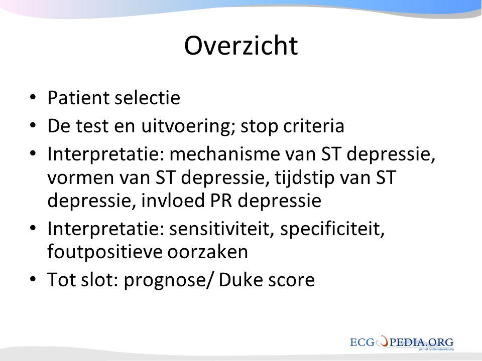 Overzicht Patient selectie De test en uitvoering; stop criteria
