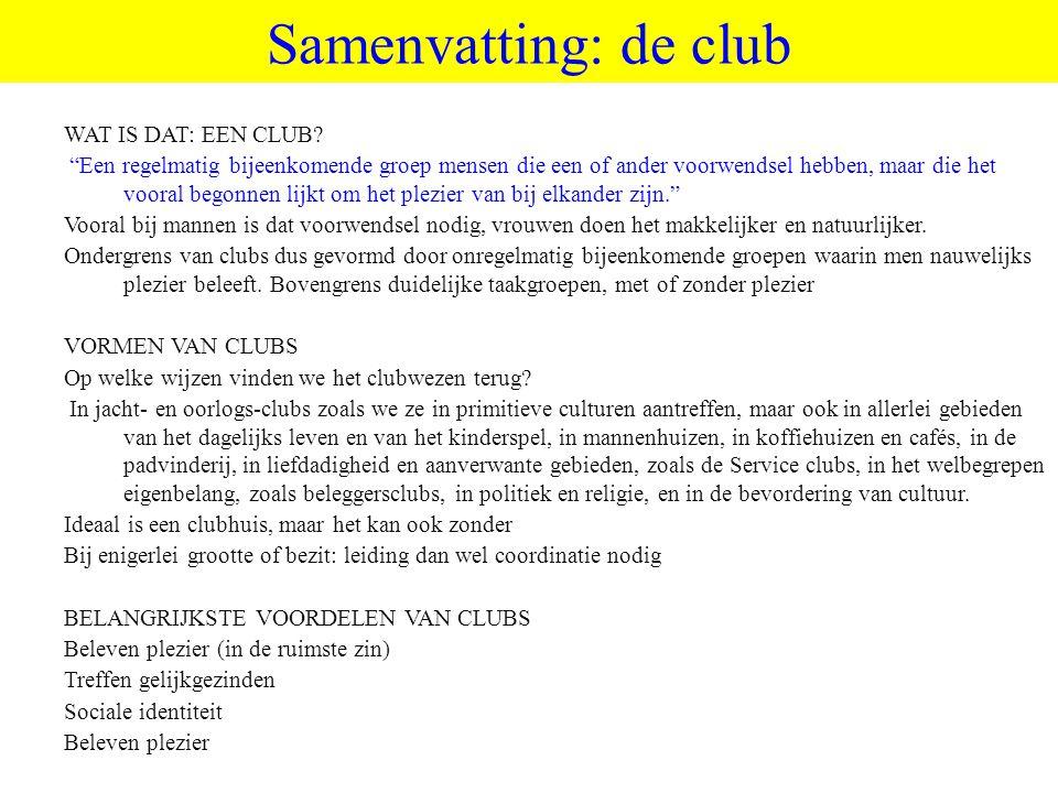Samenvatting: de club WAT IS DAT: EEN CLUB