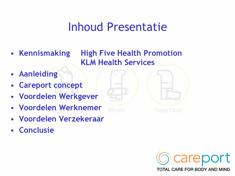 Inhoud Presentatie Kennismaking High Five Health Promotion KLM Health Services. Aanleiding. Careport concept.
