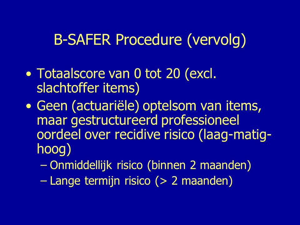 B-SAFER Procedure (vervolg)
