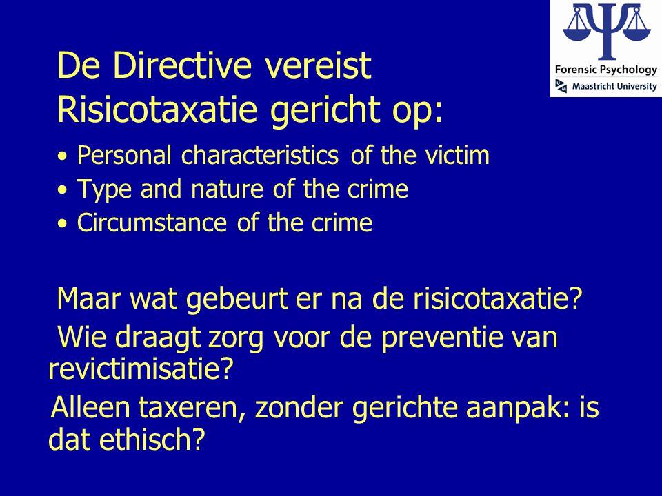 De Directive vereist Risicotaxatie gericht op: