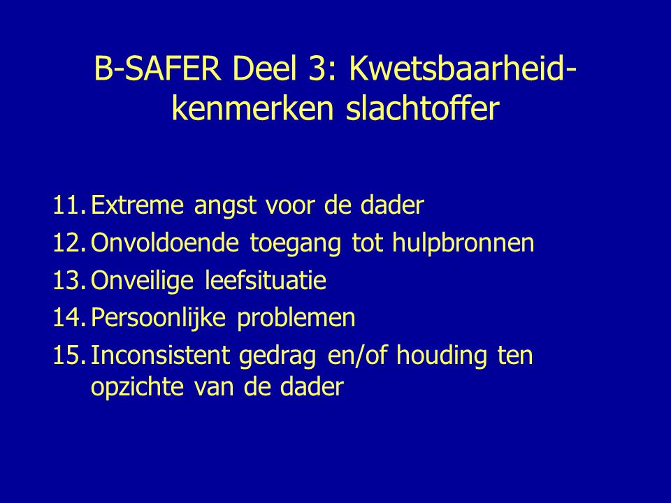 B-SAFER Deel 3: Kwetsbaarheid-kenmerken slachtoffer