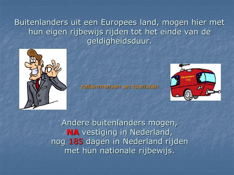 Buitenlanders uit een Europees land, mogen hier met hun eigen rijbewijs rijden tot het einde van de geldigheidsduur.