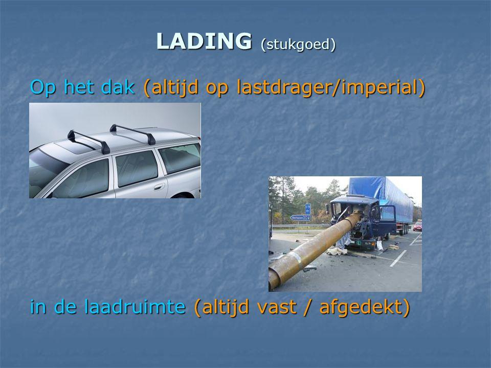 LADING (stukgoed) Op het dak (altijd op lastdrager/imperial)