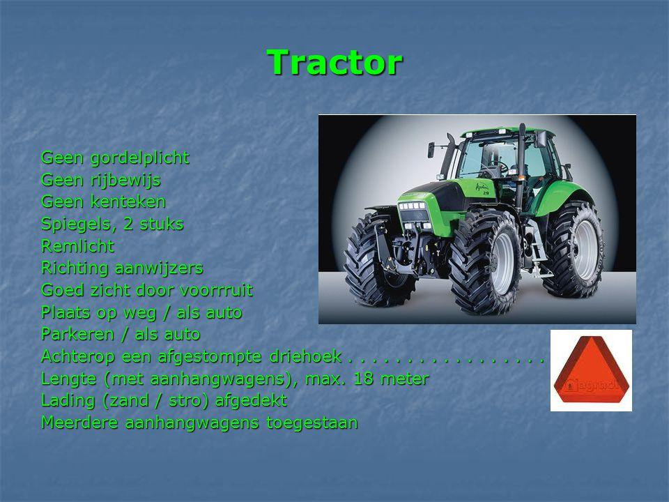 Tractor Geen gordelplicht Geen rijbewijs Geen kenteken