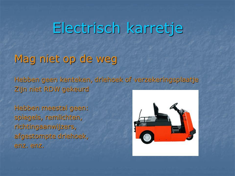 Electrisch karretje Mag niet op de weg