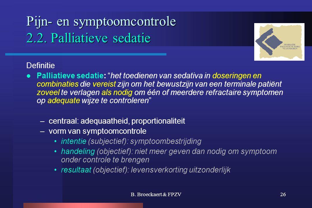 Pijn- en symptoomcontrole 2.2. Palliatieve sedatie