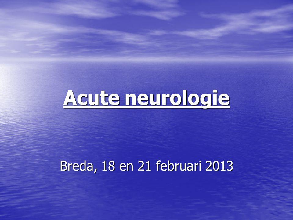 Acute neurologie Breda, 18 en 21 februari 2013