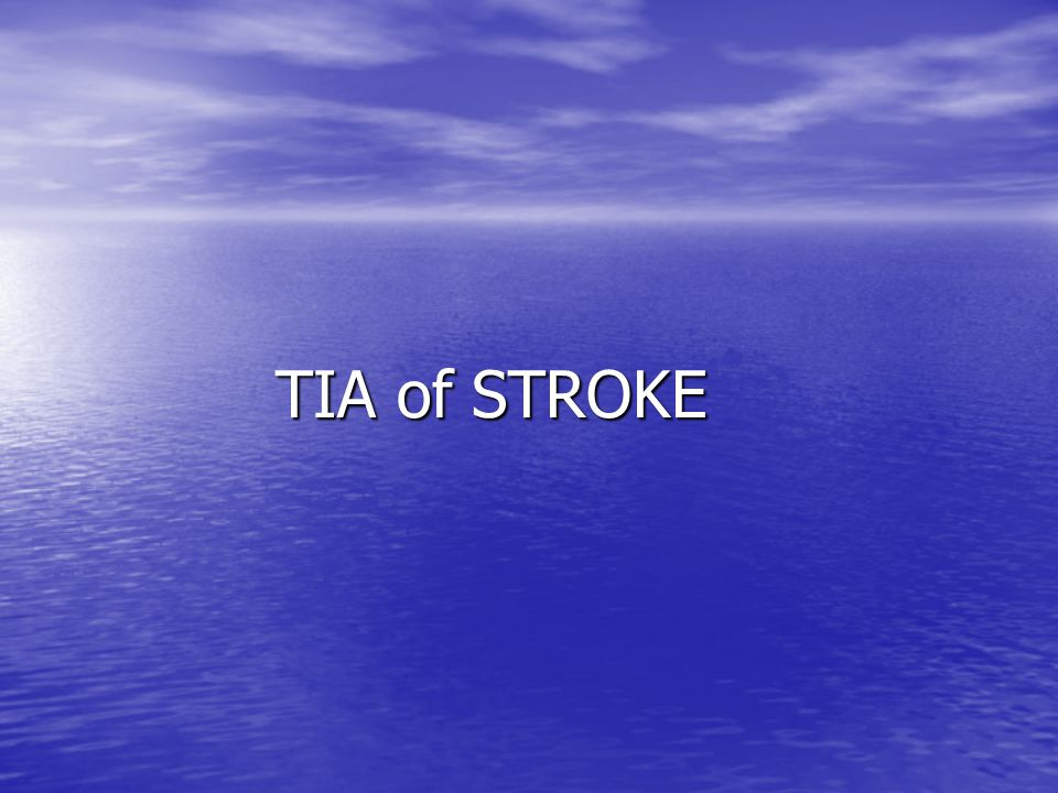 TIA of STROKE