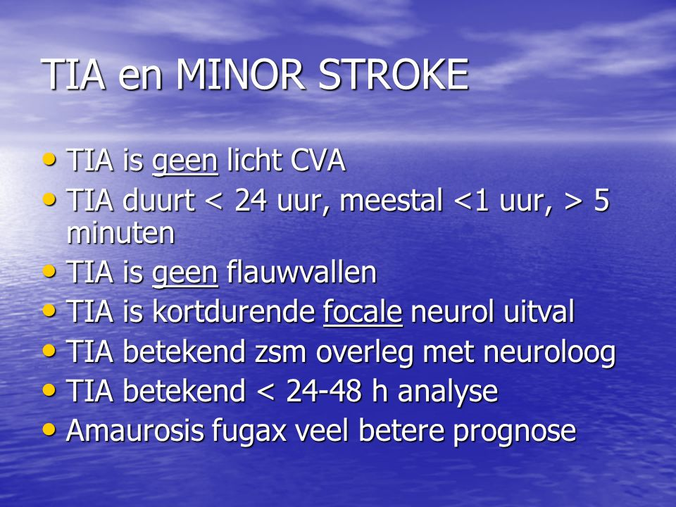 TIA en MINOR STROKE TIA is geen licht CVA