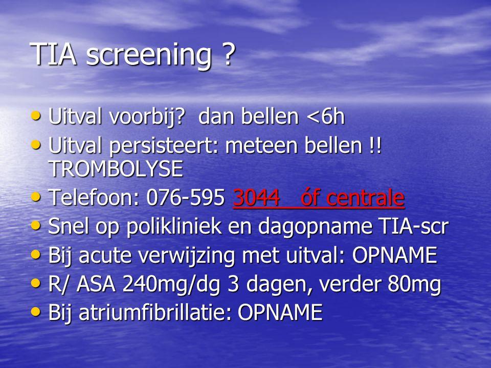 TIA screening Uitval voorbij dan bellen <6h
