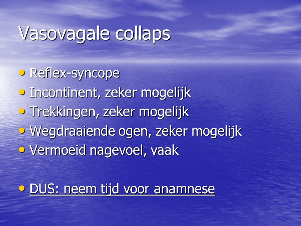 Vasovagale collaps Reflex-syncope Incontinent, zeker mogelijk
