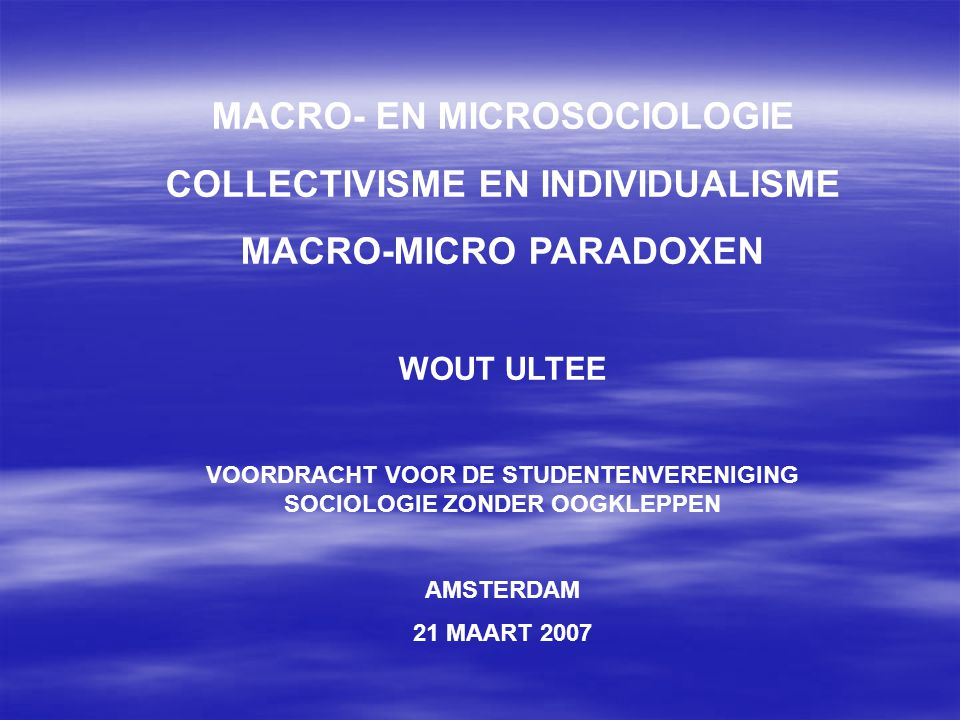 MACRO- EN MICROSOCIOLOGIE COLLECTIVISME EN INDIVIDUALISME