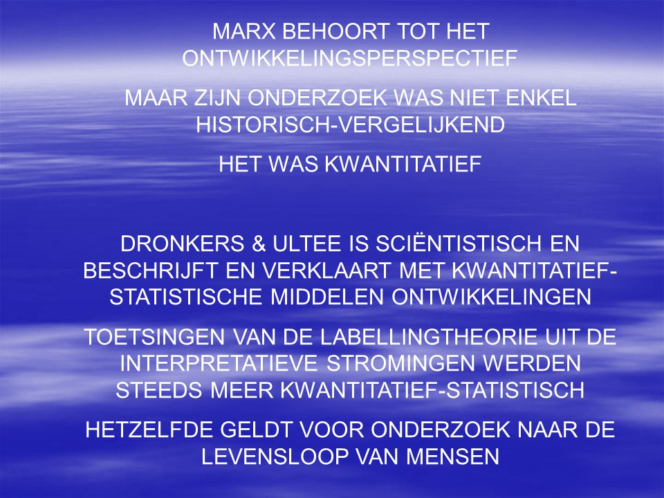 MARX BEHOORT TOT HET ONTWIKKELINGSPERSPECTIEF
