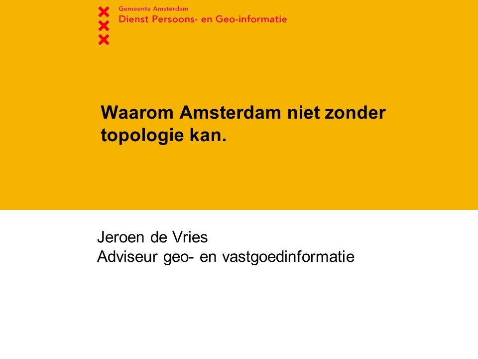 Waarom Amsterdam niet zonder topologie kan.