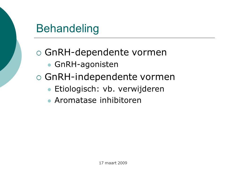 Behandeling GnRH-dependente vormen GnRH-independente vormen