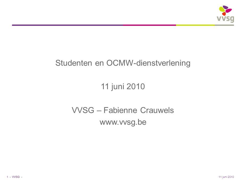 Studenten en OCMW-dienstverlening 11 juni 2010 VVSG – Fabienne Crauwels www.vvsg.be