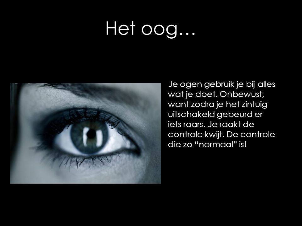 Het oog…