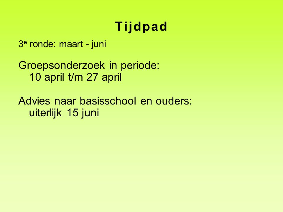 Tijdpad Groepsonderzoek in periode: 10 april t/m 27 april