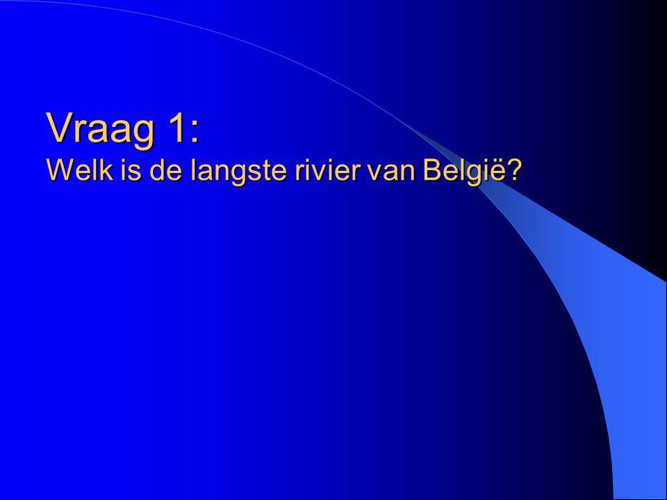 Vraag 1: Welk is de langste rivier van België