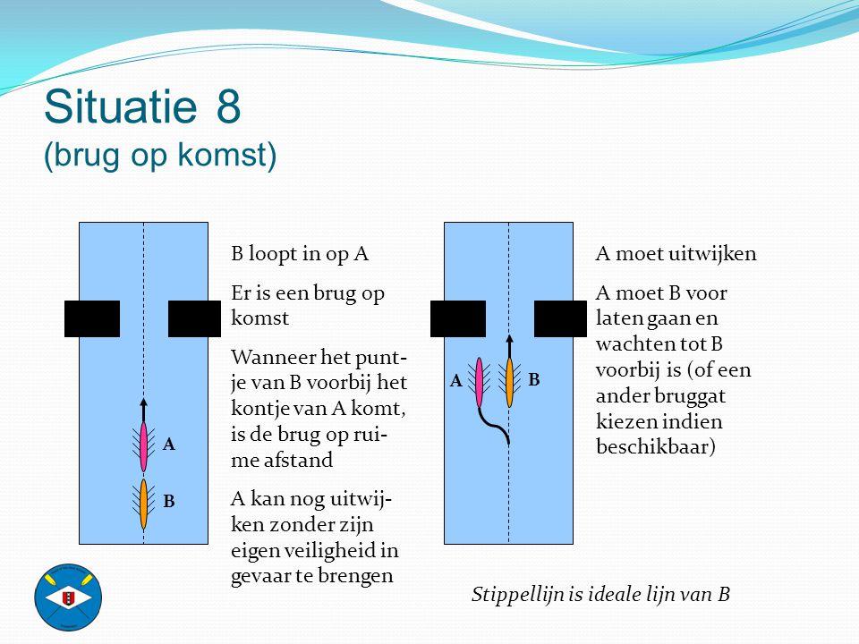 Situatie 8 (brug op komst)