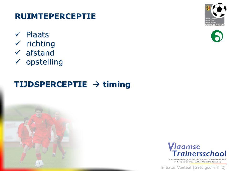 RUIMTEPERCEPTIE Plaats richting afstand opstelling TIJDSPERCEPTIE  timing