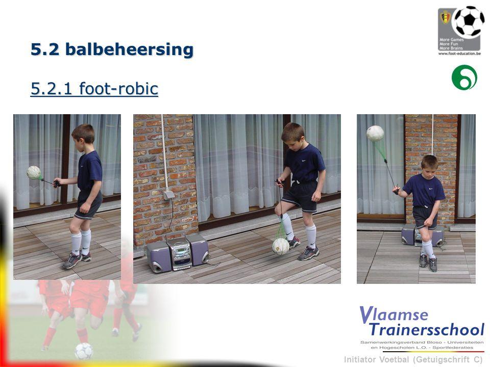 5.2 balbeheersing 5.2.1 foot-robic