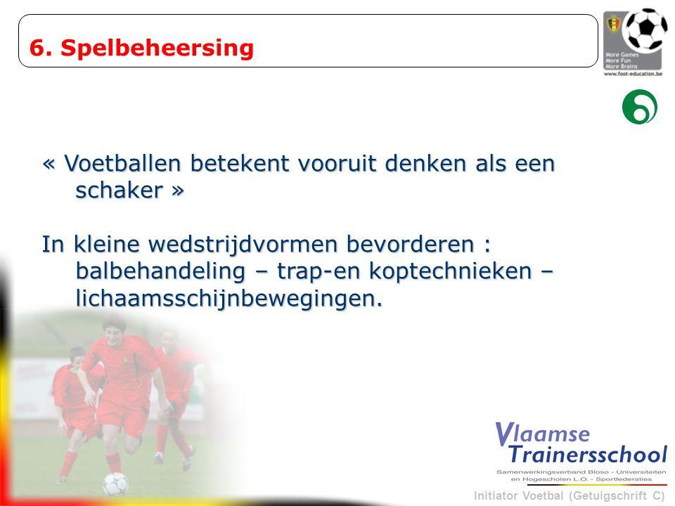6. Spelbeheersing « Voetballen betekent vooruit denken als een schaker »