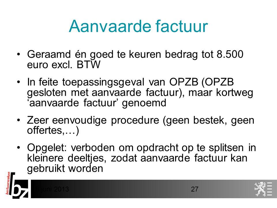 Aanvaarde factuur Geraamd én goed te keuren bedrag tot 8.500 euro excl. BTW.