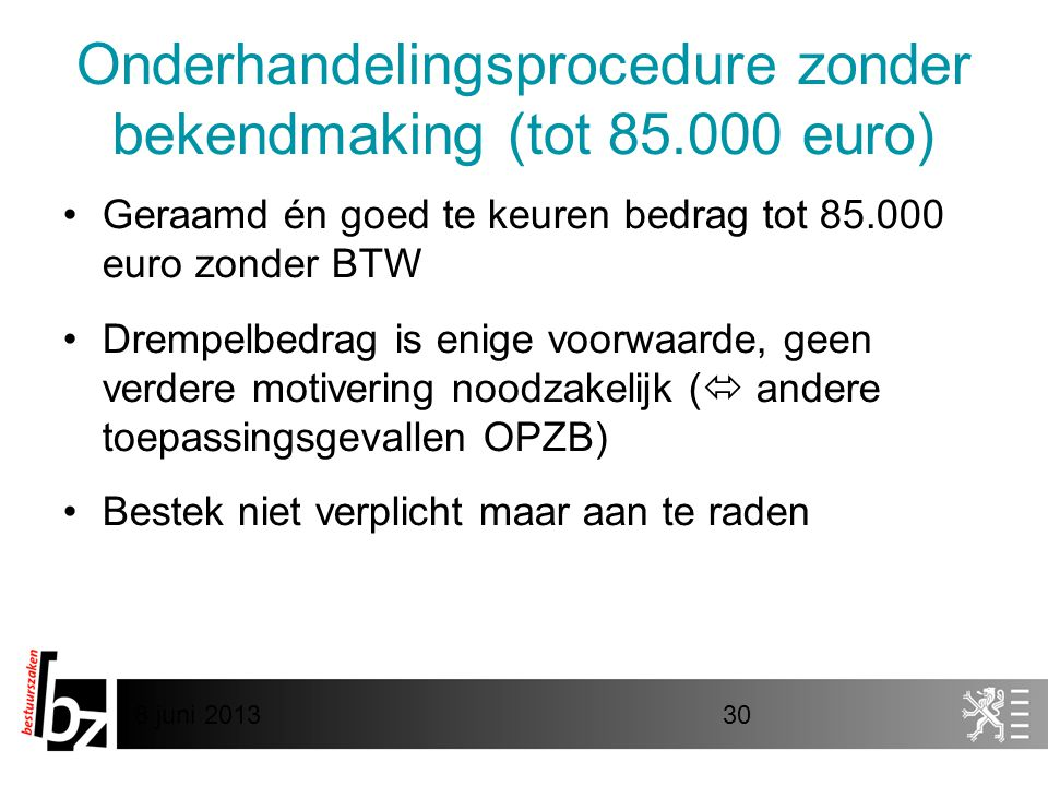 Onderhandelingsprocedure zonder bekendmaking (tot 85.000 euro)