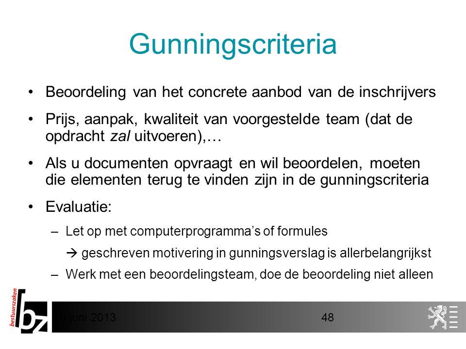Gunningscriteria Beoordeling van het concrete aanbod van de inschrijvers.
