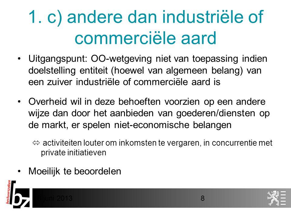 1. c) andere dan industriële of commerciële aard