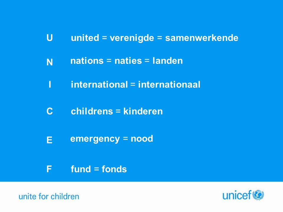 U united = verenigde = samenwerkende. N. nations = naties = landen. I. international = internationaal.